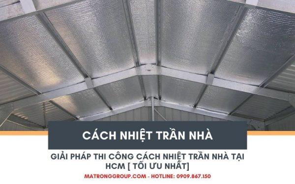 Giải pháp thi công cách nhiệt trần nhà tại HCM